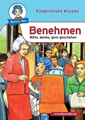 Benny Blu 02-0149 Benny Blu Benehmen, 2., überarbeitete Auflage-Bitte, danke, gern geschehen