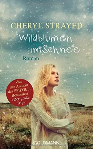 Wildblumen im Schnee: Roman