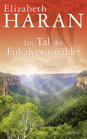 Im Tal der Eukalyptuswälder: Roman