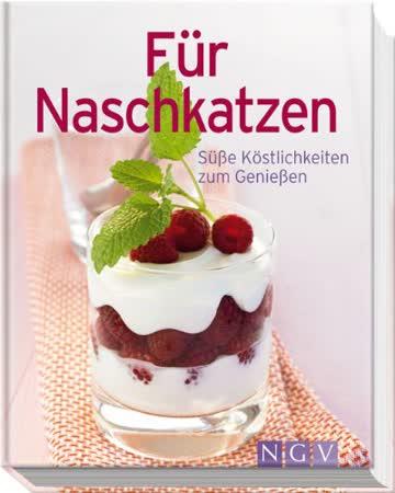 Für Naschkatzen: Süße Köstlichkeiten zum Genießen (Minikochbuch)
