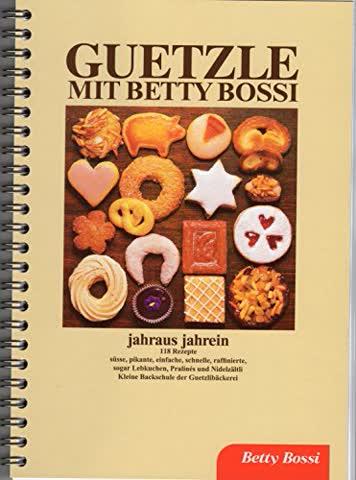 GUETZLE mit Betty Bossi jahraus jahrein