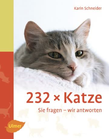 232 x Katze - Sie fragen - wir antworten
