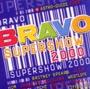 Various - Bravo Super Show 2000