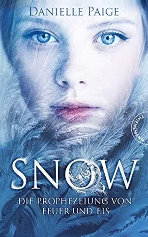 Snow: Die Prophezeiung von Feuer und Eis