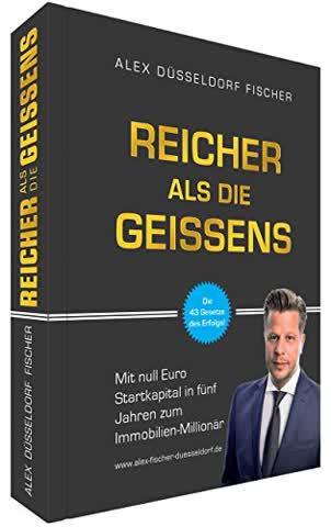 Reicher als die Geissens - Reicher als die xxx von Alex Düsseldorf Fischer