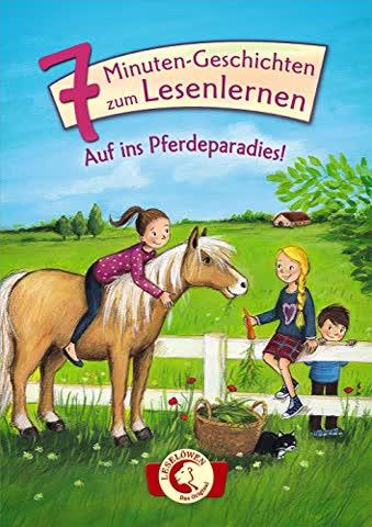 7-Minuten-Geschichten zum Lesenlernen - Auf ins Pferdeparadies!