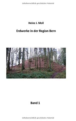 Erdwerke in der Region Bern: Band 1