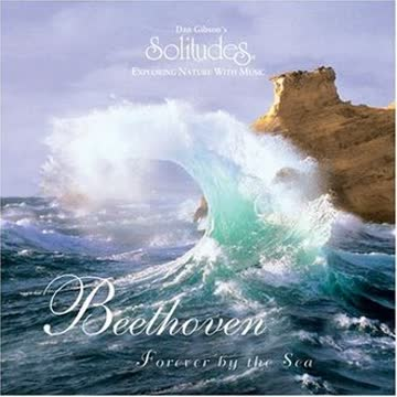 Dan Gibson - Beethoven - Forever by the Sea