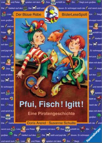 Pfui, Fisch! Igitt!: Eine Piratengeschichte (Der Blaue Rabe - BilderLeseSpaß)