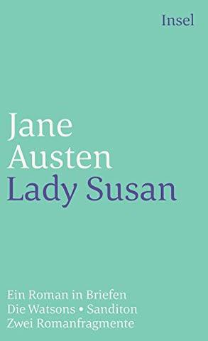 Lady Susan: Ein Roman in Briefen (insel taschenbuch)