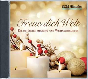 Freue dich Welt: Die schönsten Advents- und Weihnachtslieder