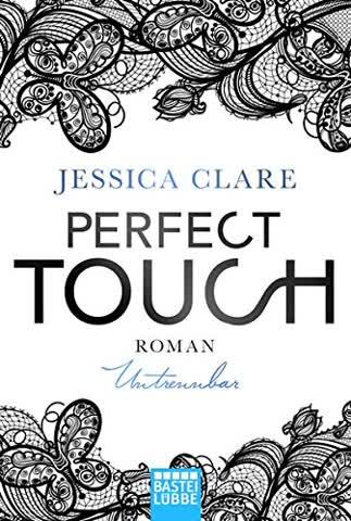 Perfect Touch - Untrennbar: Roman (Billionaires and Bridesmaids, Band 4)