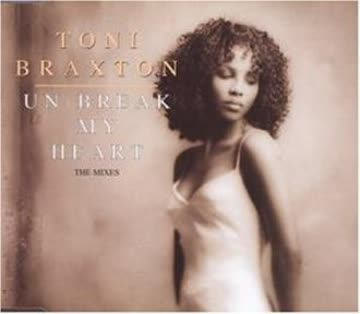 Toni Braxton - Unbreak My Heart/Remix