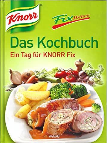 Knorr - Fixibilität - Das Kochbuch - Ein Tag für Knorr Fix