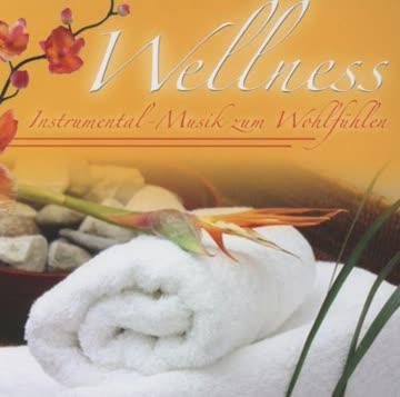 Wellness-Musik Zum Wohlfühlen Vol.2