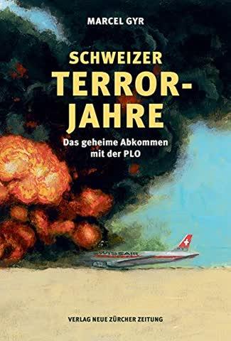 Schweizer Terrorjahre: Das geheime Abkommen mit der PLO