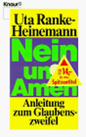 Nein und Amen: Anleitung zum Glaubenszweifel (Knaur Taschenbücher. Sachbücher)