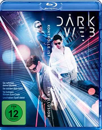 Darkweb - Kontrolle ist eine Illusion [Blu-ray] [2016]