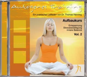 Autogenes Training Vol. 2: Aufbaukurs