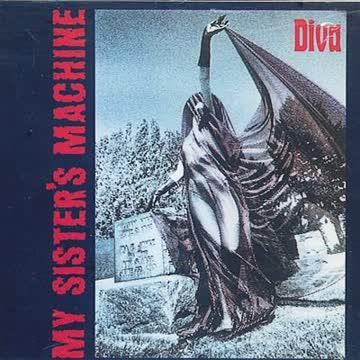 My Sisters Machine - Diva
