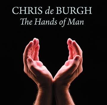 Chris De Burgh - The Hands of Man