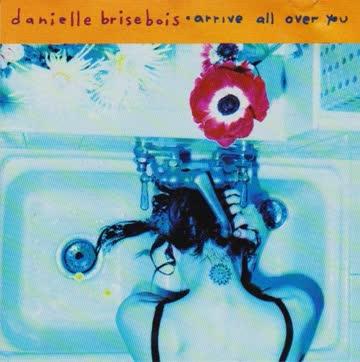 Danielle Brisebois - Arrive all over you (1994)