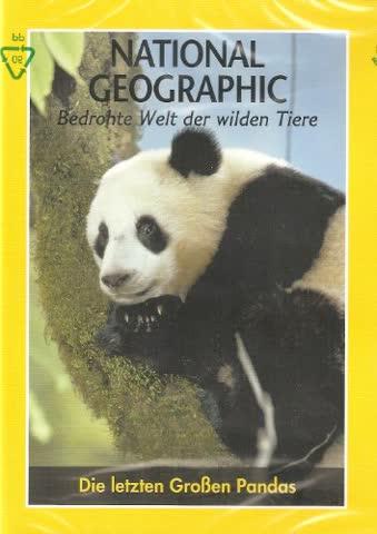 National Geographic - Bedrohte Welt der wilden Tiere - Die letzten Großen Pandas