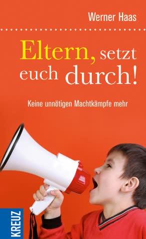 Eltern, setzt euch durch! (German Edition)