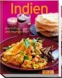 Indien: Aromatisch, würzig und feurig-scharf (Minikochbuch)