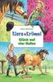 Klara und Krümel - Glück auf vier Hufen