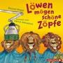 Löwen mögen schöne Zöpfe: Das Laute-Hörbuch zum Mitmachen