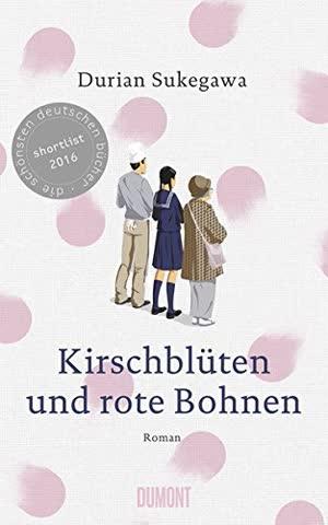 Kirschblüten und rote Bohnen: Roman