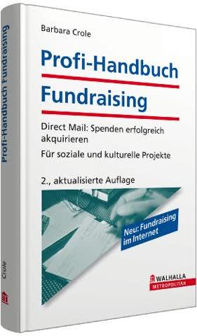 Profi-Handbuch Fundraising: Direct Mail: Spenden erfolgreich akquirieren - Für soziale und kulturelle Projekte