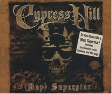 Cypress Hill - (Rap) Superstar