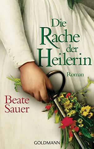 Die Rache der Heilerin: Roman