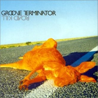 Groove Terminator - Road Kill