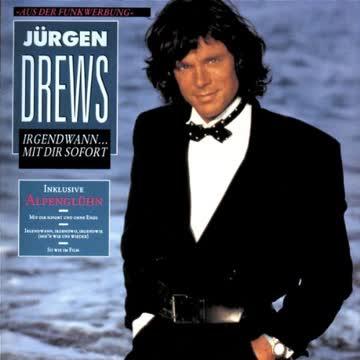Jürgen Drews - Irgendwann...mit Dir Sofort