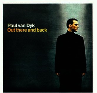 Paul Van Dyk - Out There and Back (Limited Edition)