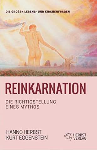 Reinkarnation: Die Richtigstellung eines Mythos