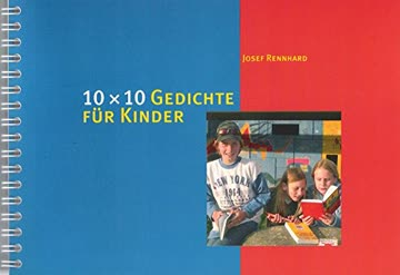 10 x 10 Gedichte für Kinder (10 x 10 Ideen für den Unterricht / Untersuchen, Entdecken, Gestalten im Unterricht)