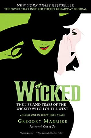 Wicked Musical Tie-in Edition : The Life and Times of the Wicked Witch of the West