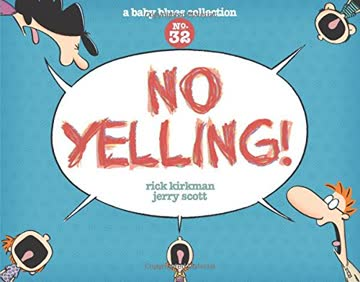 No Yelling!: A Baby Blues Collection (Baby Blues Scrapbook, Band 32)