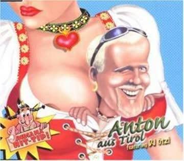 Anton Feat.DJ Otzi - Anton aus Tirol