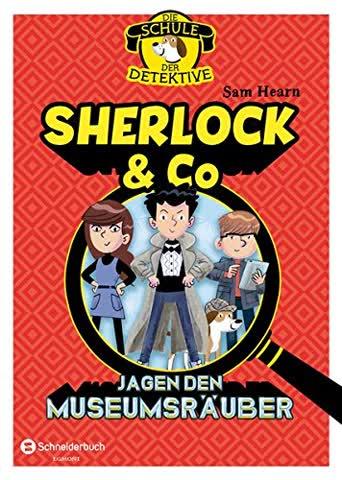Die Schule der Detektive, Band 01: Sherlock & Co jagen den Museumsräuber