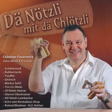 Julius Nötzli & Freunde - Dä Nötzli mit dä Chlötzli