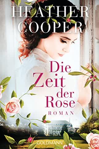 Die Zeit der Rose: Roman - Die Rose-Saga 1 (Heather Cooper, Band 1)