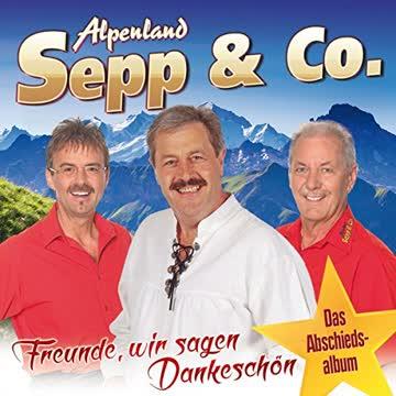 Alpenland Sepp & Co. - Freunde, wir sagen Dankeschön - Das Abschiedsalbum