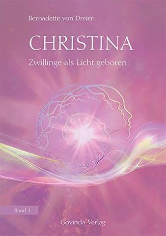 Christina, Band 1 -Zwillinge als Licht geboren