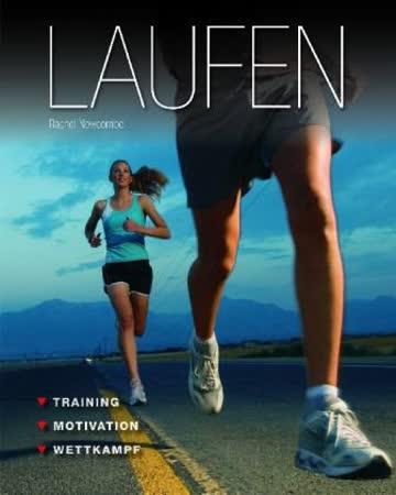 Laufen: Training - Motivation - Wettkampf