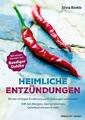 Heimliche Entzündungen: Mit der richtigen Ernährung sanft vorbeugen und lindern (Buch im Großformat, Entzündungshemmer, Ernährung bei Entzündungen)